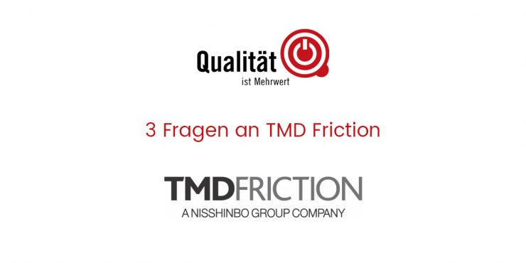 3 Fragen an TMD Friction