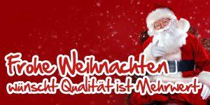 Frohe Weihnachten wünscht Qualität ist Mehrwert